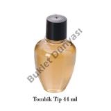 Tombik tip 44 ml ( STOKTA VAR )